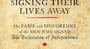 Many of the signers to the Declaration of Independence signed their lives away