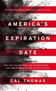 Must Read: America's Expiration Date, by Cal Thomas